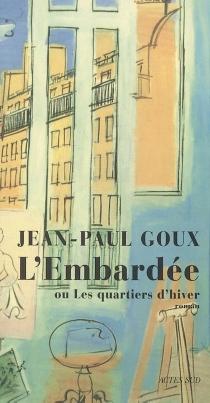 L'embardée ou Les quartiers d'hiver - Jean-PaulGoux