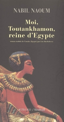Moi, Toutankhamon, reine d'Egypte - NabilNaoum