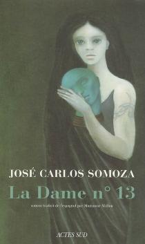 La dame n° 13 - José CarlosSomoza