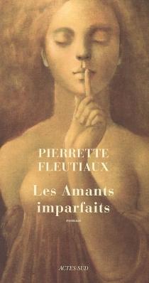 Les amants imparfaits - PierretteFleutiaux