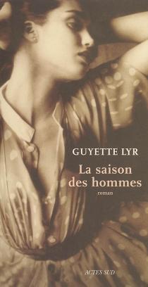 La saison des hommes - GuyetteLyr
