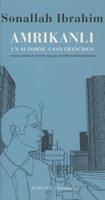 Amrikanli : un automne à San Francisco - SonallahIbrahim