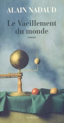Le vacillement du monde - AlainNadaud