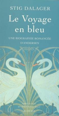 Le voyage en bleu : une biographie romancée d'Andersen - StigDalager