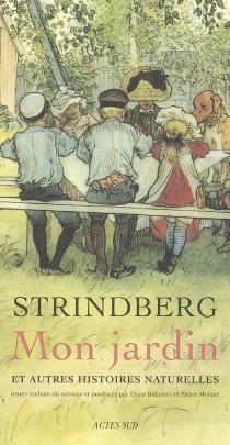 Mon jardin et autres histoires naturelles - AugustStrindberg