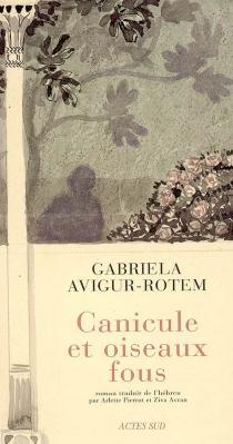 Canicule et oiseaux fous - GavrielaAvigur-Rotem