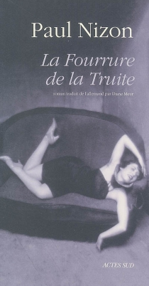 La fourrure de la truite - Paul Nizon