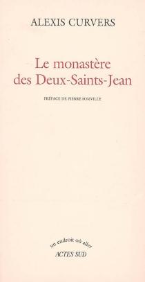 Le monastère des Deux-Saints-Jean - AlexisCurvers