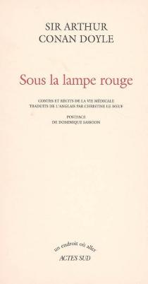 Sous la lampe rouge : contes et récits de la vie médicale - Arthur ConanDoyle