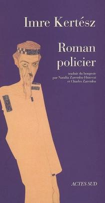 Roman policier - ImreKertész