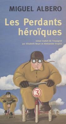 Les perdants héroïques - MiguelAlbero