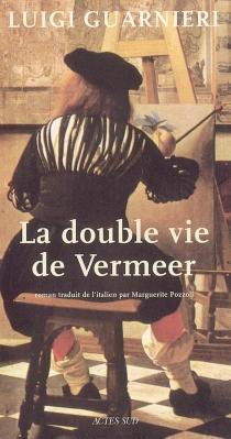 La double vie de Vermeer - LuigiGuarnieri