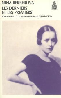 Les derniers et les premiers - Nina NikolaïevnaBerberova