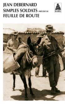 Simples soldats| Précédé de Feuille de route - JeanDebernard