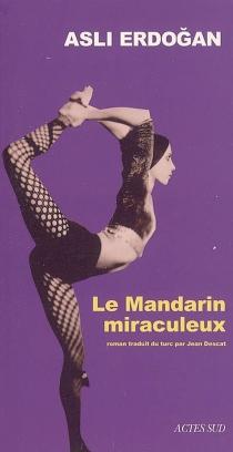 Le mandarin miraculeux - AsliErdogan