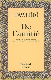 De l'amitié - Ali ibn Muhammad Abu Hayyan al-Tawhîdî