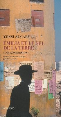 Emilia et le sel de la terre : une confession - YossiSucary