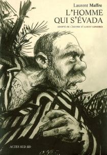 L'homme qui s'évada - LaurentMaffre