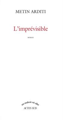 L'imprévisible - MetinArditi