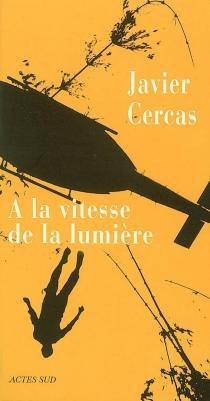 A la vitesse de la lumière - JavierCercas
