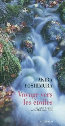 Voyage vers les étoiles| Précédé de Un spécimen transparent - AkiraYoshimura
