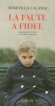 La faute à Fidel - DomitillaCalamai