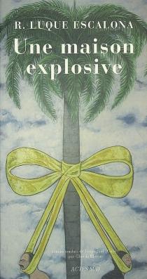 Une maison explosive - RobertoLuque Escalona