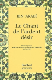 Le chant de l'ardent désir - Muhammad Ibn Ali Muhyi al-DinIbn al-Arabi