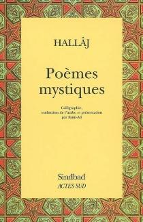 Poèmes mystiques - Hussein Mansour al-Hallâj