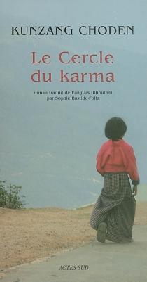 Le cercle du karma - Kunzang Choden