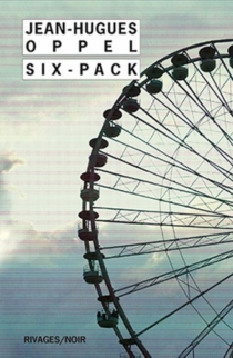 Six pack - Jean-Hugues Oppel