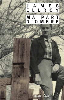 Ma part d'ombre - James Ellroy