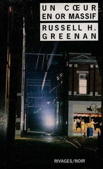 Un coeur en or massif - Russell H.Greenan
