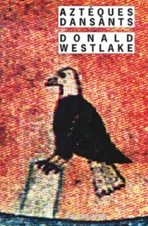 Aztèques dansants - Donald E.Westlake