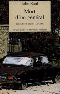 Mort d'un général - John RalstonSaul
