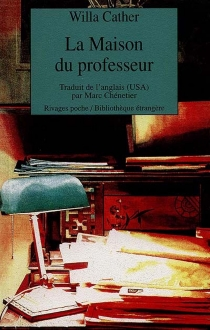 La maison du professeur - Willa Cather