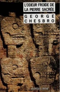 L'odeur froide de la pierre sacrée - George C.Chesbro