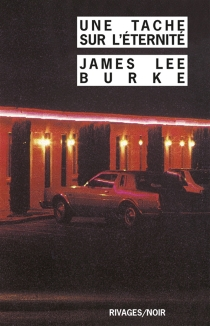 Une tache sur l'éternité - James LeeBurke