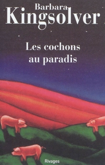 Les cochons au paradis - BarbaraKingsolver
