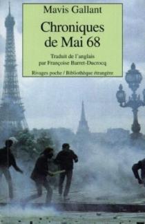 Chroniques de mai 68 - MavisGallant