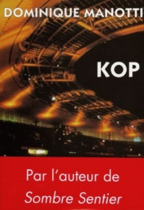 Kop - Dominique Manotti
