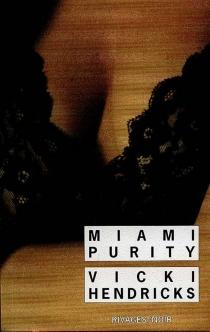 Miami purity - VickiHendricks