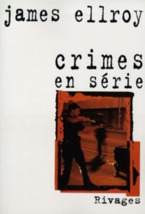 Crimes en série - James Ellroy