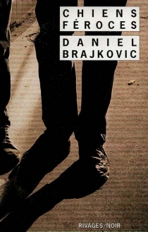 Chiens féroces - DanielBrajkovic