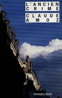 L'ancien crime - ClaudeAmoz