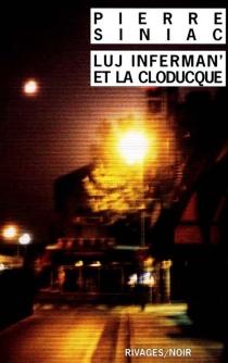Luj Inferman' et la Cloducque - PierreSiniac