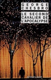 Le second cavalier de l'Apocalypse - George C.Chesbro