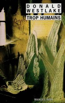 Trop humains - Donald E.Westlake