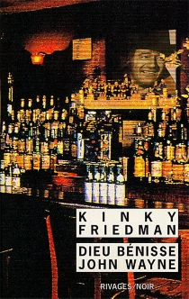Dieu bénisse John Wayne - KinkyFriedman