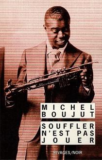 Souffler n'est pas jouer - MichelBoujut
